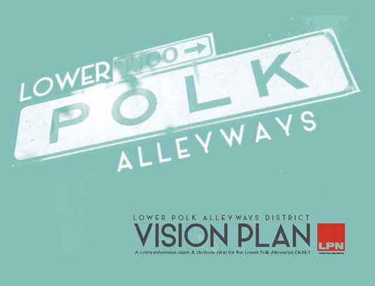The LPA-DVP is a comprehensive vision and strategy plan for the Lower Polk Alleyways District that assembles and organizes the present community's ideas and aspirations for the future of the neighborhood.